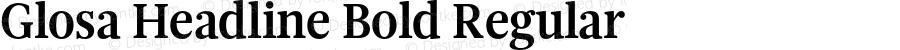 Glosa Headline Bold Regular Version 1.0
