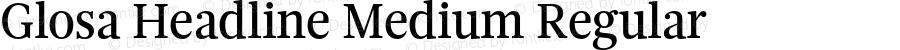 Glosa Headline Medium Regular Version 1.0