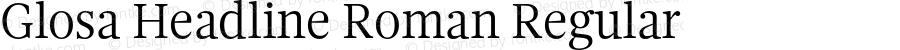 Glosa Headline Roman Regular Version 1.0