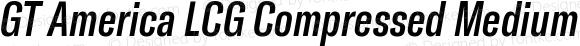 GT America LCG Compressed Medium Italic