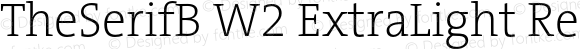 TheSerifB W2 ExtraLight Regular Version 1.1