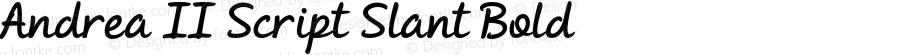 Andrea II Script Slant Bold Version 1.000 2010 initial release