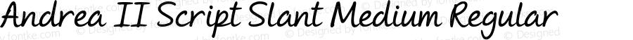 Andrea II Script Slant Medium Regular Version 1.000 2010 initial release