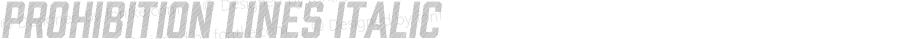 Prohibition Lines Italic Version 1.001;PS 001.001;hotconv 1.0.70;makeotf.lib2.5.58329