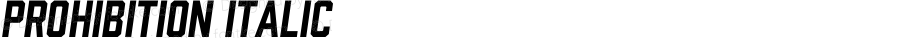 Prohibition Italic Version 1.001;PS 001.001;hotconv 1.0.70;makeotf.lib2.5.58329
