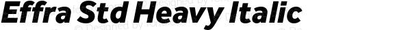 Effra Std Heavy Italic