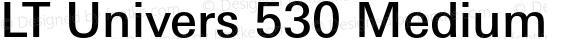 LT Univers 530 Medium