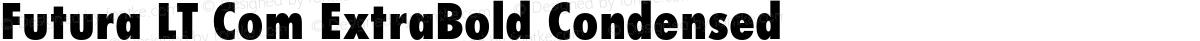 Futura LT Com ExtraBold Condensed