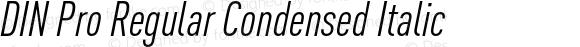 DIN Pro Regular Condensed Italic
