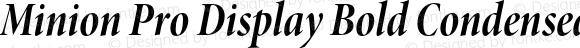 Minion Pro Display Bold Condensed Italic