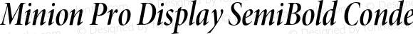 Minion Pro Display SemiBold Condensed Italic