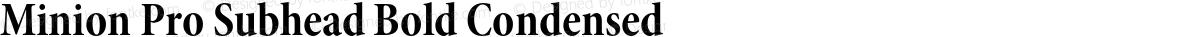 Minion Pro Subhead Bold Condensed
