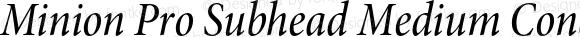 Minion Pro Subhead Medium Condensed Italic