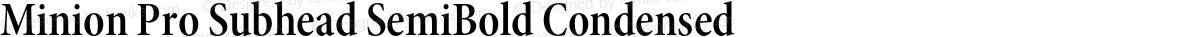 Minion Pro Subhead SemiBold Condensed