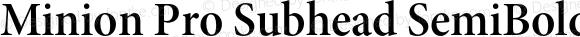 Minion Pro Subhead SemiBold