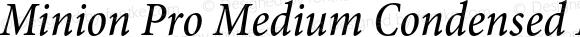 Minion Pro Medium Condensed Italic