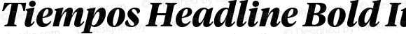 Tiempos Headline Bold Italic Version 1.001;PS 1.000;hotconv 1.0.57;makeotf.lib2.0.21895