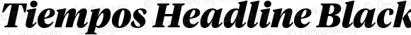 Tiempos Headline Black Italic Version 1.001;PS 1.001;hotconv 1.0.57;makeotf.lib2.0.21895