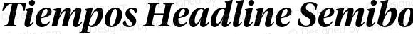Tiempos Headline Semibold Italic Version 1.001;PS 001.001;hotconv 1.0.57;makeotf.lib2.0.21895