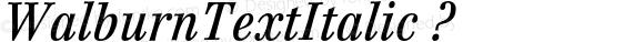 WalburnTextItalic ? Version 2.02;com.myfonts.shinn.walburn.text-italic.wfkit2.BjG