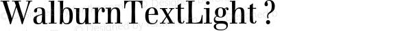 WalburnTextLight ? Version 2.02;com.myfonts.shinn.walburn.text-light.wfkit2.Bjn