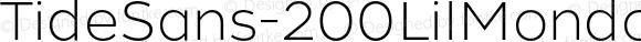 TideSans-200LilMondo ? Version 1.000;PS 005.000;hotconv 1.0.70;makeotf.lib2.5.58329;com.myfonts.kyle-wayne-benson.tide-sans.lil-mondo.wfkit2.44Ui