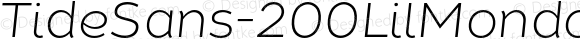 TideSans-200LilMondoItalic ? Version 1.000;PS 005.000;hotconv 1.0.70;makeotf.lib2.5.58329;com.myfonts.kyle-wayne-benson.tide-sans.lil-mondo-italic.wfkit2.44Uq