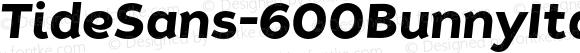 TideSans-600BunnyItalic ? Version 1.000;PS 005.000;hotconv 1.0.70;makeotf.lib2.5.58329;com.myfonts.kyle-wayne-benson.tide-sans.bunny-italic.wfkit2.44Up