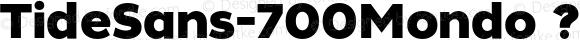 TideSans-700Mondo ? Version 1.000;PS 005.000;hotconv 1.0.70;makeotf.lib2.5.58329;com.myfonts.kyle-wayne-benson.tide-sans.mondo.wfkit2.44Ur