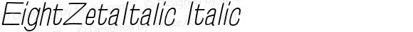 EightZetaItalic Italic Version 1.00 June 4, 2012;com.myfonts.nowak.eightzeta.italic.wfkit2.3Rvh