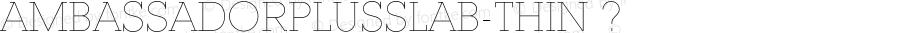 AmbassadorPlusSlab-Thin ? Version 1.001 2013;com.myfonts.juraj-chrastina.ambassador-plus.slab-thin.wfkit2.3ZFc