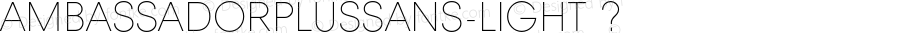 AmbassadorPlusSans-Light ? Version 1.000 2012 initial release;com.myfonts.juraj-chrastina.ambassador-plus.sans-light.wfkit2.3T1J