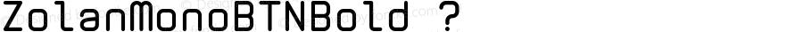 ZolanMonoBTNBold ? Version 1.00;com.myfonts.btn.zolan-mono-btn.bold.wfkit2.2sRY
