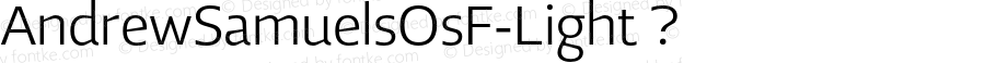 AndrewSamuelsOsF-Light ? Version 2.003;com.myfonts.samuelstype.andrew-samuels.osf-light.wfkit2.32Sf