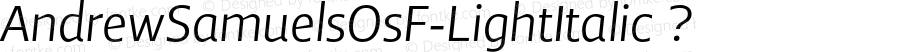 AndrewSamuelsOsF-LightItalic ? Version 2.003;com.myfonts.samuelstype.andrew-samuels.osf-light-italic.wfkit2.32Sg