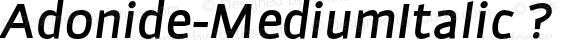 Adonide-MediumItalic ?