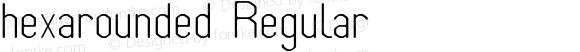 hexarounded Regular
