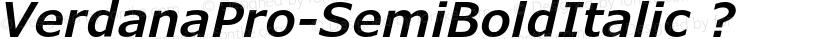 VerdanaPro-SemiBoldItalic ? Preview Image