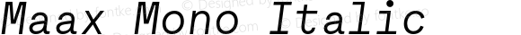 Maax Mono Italic Version 001.001;WF