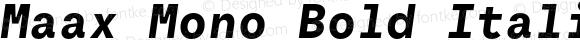 Maax Mono Bold Italic Version 001.001;WF