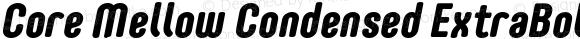 Core Mellow Condensed ExtraBold Italic