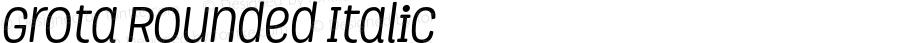 Grota Rounded Italic Version 1.000