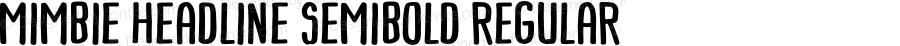 Mimbie Headline SemiBold Regular Version 1.000
