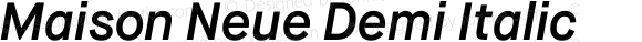 Maison Neue Demi Italic