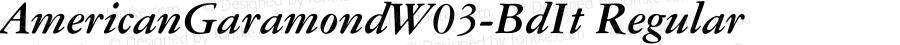 AmericanGaramondW03-BdIt Regular Version 1.00