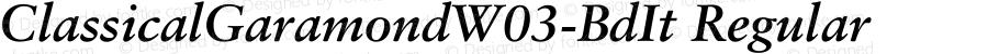 ClassicalGaramondW03-BdIt Regular Version 1.00