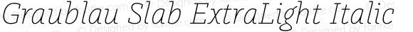 Graublau Slab ExtraLight Italic