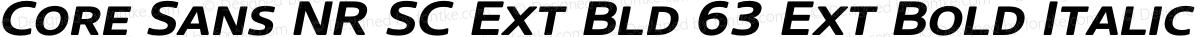 Core Sans NR SC Ext Bld 63 Ext Bold Italic
