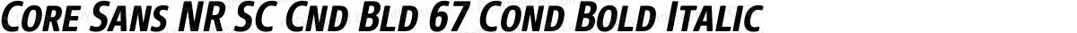 Core Sans NR SC Cnd Bld 67 Cond Bold Italic