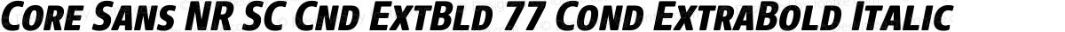 Core Sans NR SC Cnd ExtBld 77 Cond ExtraBold Italic